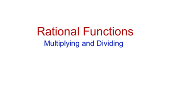 Rational Functions (Multiply / Divide Answers)