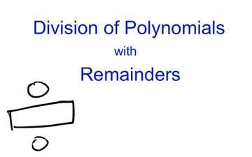 Division Of Polynomials W/ Remainders